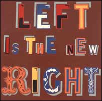 Left is the new right' by Bob and Roberta Smith