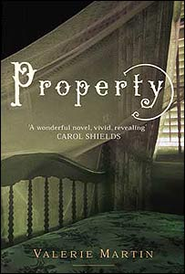 Property by Valerie Martin