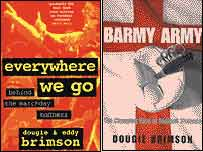 Everywhere We Go (1996) and Barmy Army (2000)