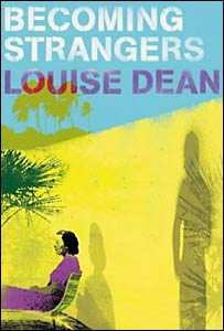Louise Dean's Becoming Strangers