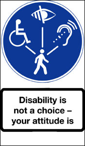 Image of various disability symbols with a caption reading 'disability is not a choice, your attitude is'