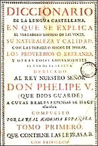 Diccionario de Autoridades.  Fuente: Real Academia de la Lengua Española.