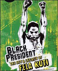 Barbican's Black President: The art and legacy of Fela Kuti poster [Barbican]