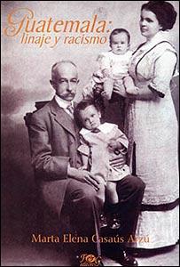 """Portada del libro """"Guatemala: linaje y racismo"""", de Marta Casaús"""