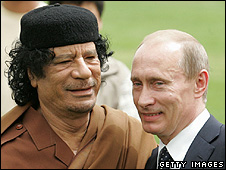 Libyan leader Muammar Gaddafi (left) with Russian President Vladimir Putin, 17 Apr 08