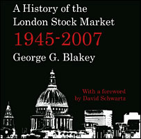 A History of The London Stock Market by George G Blakey, Harriman House