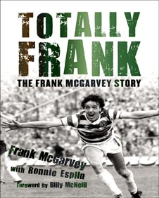Totally Frank by Frank McGarvey, published by Mainstream