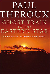Paul Theroux's Ghost Train to the Eastern Star