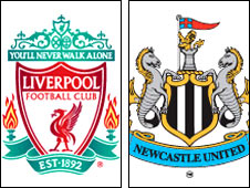 Liverpool and Newcastle