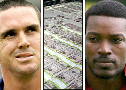 England captain Kevin Pietersen, $20m dollars and West Indies skipper Chris Gayle