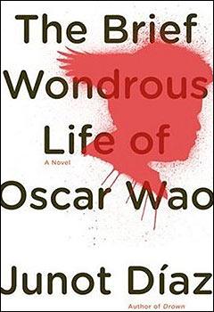 """Tapa de la obra """"La breve y maravillosa vida de �scar Wao"""", de Junot D�az"""