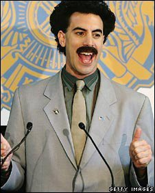 Borat, played by Sacha Baron Cohen
