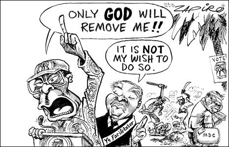 "Zimbabwe's Robert Mugabe saying, ""Only God will remove me,"" with South Africa's Thabo Mbeki, the regional mediator on Zimbabwe, saying, ""It is not my wish to do so,"" by Zapiro"