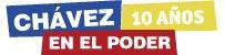 Chávez: 10 años