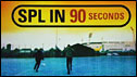 SPL in 90 seconds