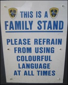 """Sign asking fans to refrain from using """"colourful language"""""""