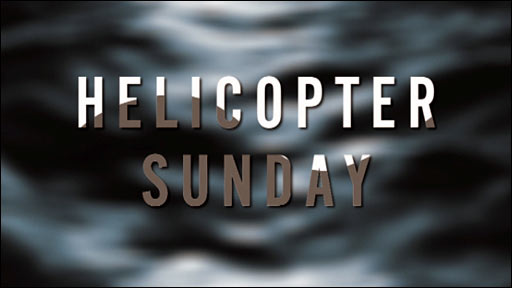 Helicopter Sunday