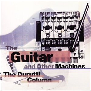 Cover of The Durutti Column LP The Guitar and Other Machines, 1987,Artwork reproduced with the kind permission of Mark Holt / Hamish Muir.
