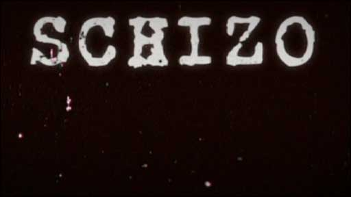 &amp;quot;Schizo&amp;quot; film