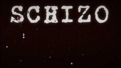 """""""Schizo"""" film"""