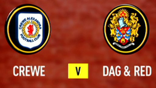 Highlights - Crewe 1-2 Dag & Red