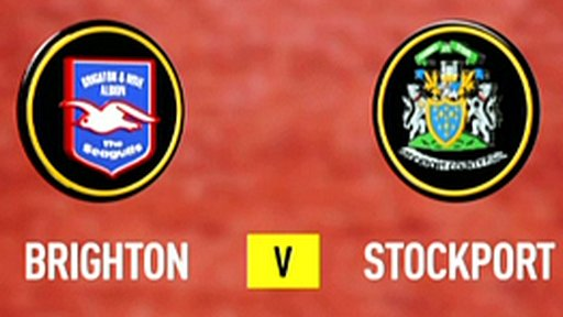 Highlights - Brighton 2-4 Stockport
