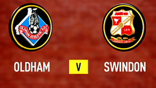 Highlights - Oldham 2-2 Swindon