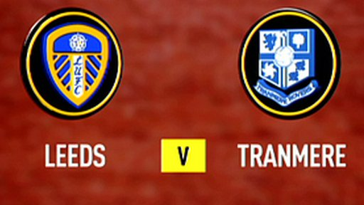 Highlights - Leeds Utd 3-0 Tranmere