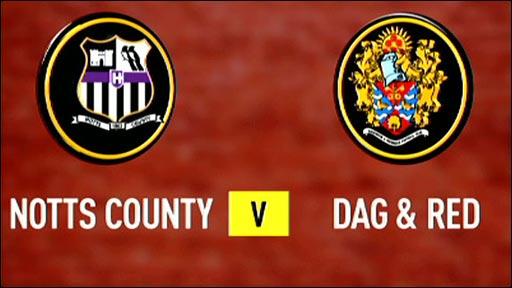 Notts County v Dagenham & Redbridge
