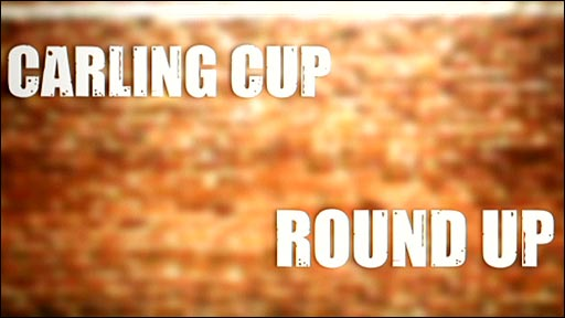 Carling Cup Round Up