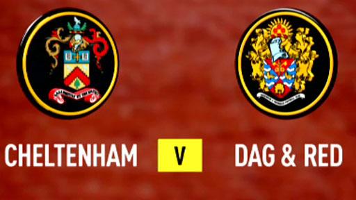 Cheltenham 1-1 Dag & Red