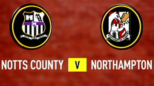 Highlights: Notts County 5-2 Northampton