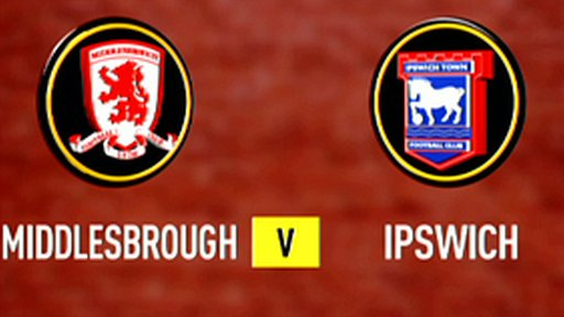 Highlights: Middlesbrough 3-1 Ipswich