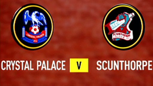 Highlights: Crystal Palace 0-4 Scunthorpe