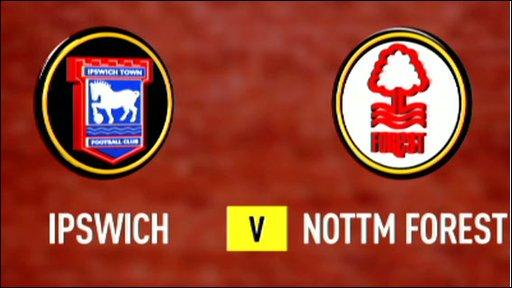 Ipswich v Nottingham Forest