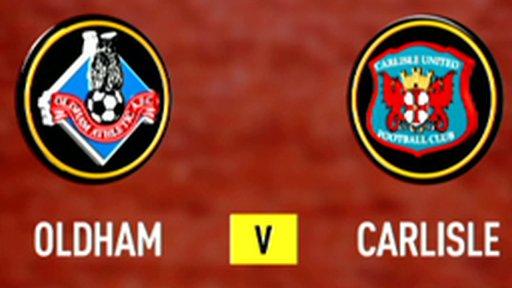 Highlights - Oldham 2-0 Carlisle