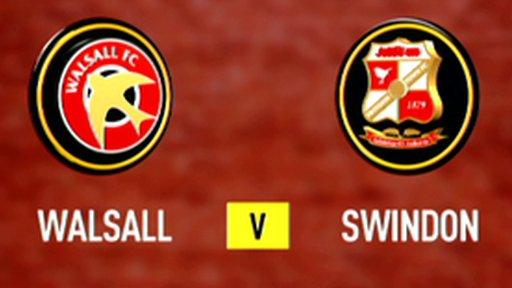 Highlights - Walsall 1-1 Swindon