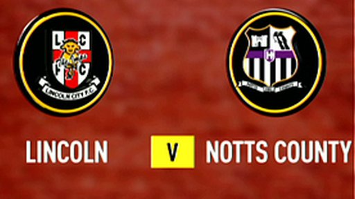 Highlights - Lincoln City 0-3 Notts County