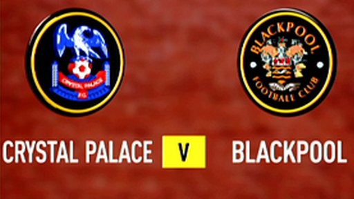 Crystal Palace 4-1 Blackpool