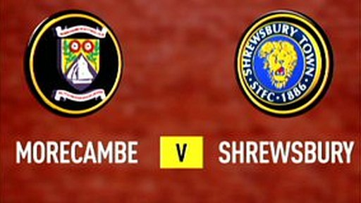 Morecambe 1-1 Shrewsbury