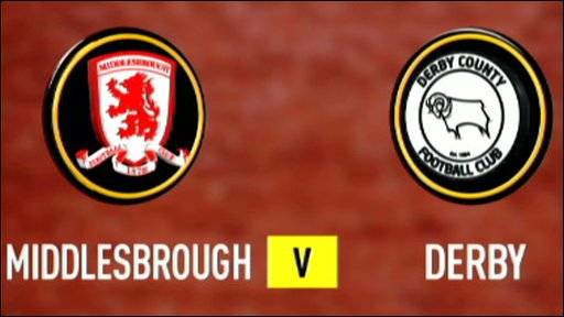 Middlesbrough v Derby
