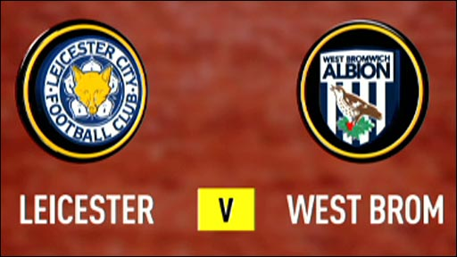 Leicester City v West Brom