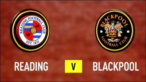 Reading 2-1 Blackpool