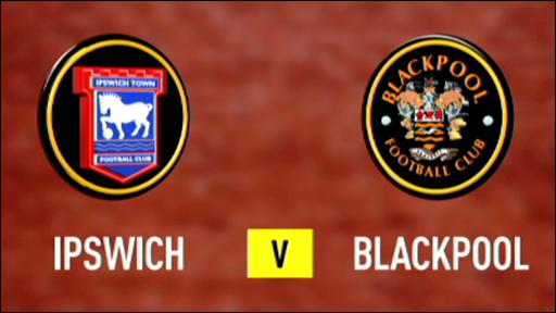 Ipswich 3-1 Blackpool