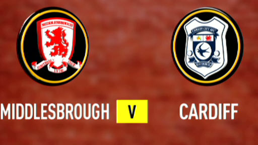 Middlesbrough v Cardiff