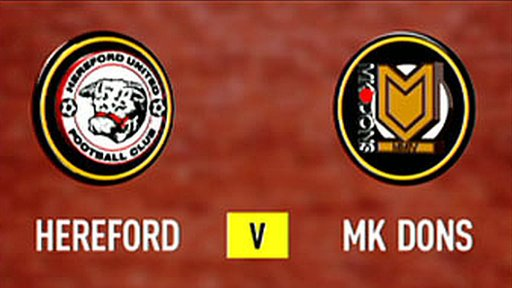 Hereford 1 - 4 MK Dons