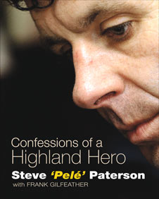 Confessions Of A Highland Hero by Steve Paterson (Birlinn)