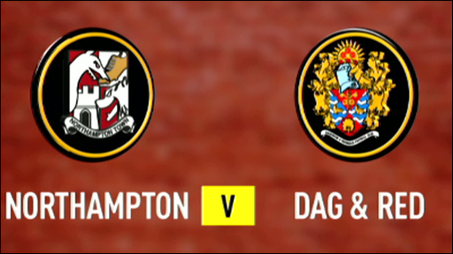 Northampton 1-0 Dagenham & Redbridge