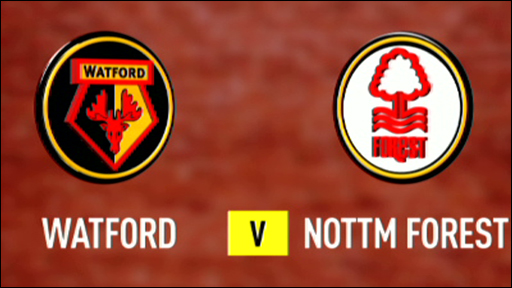 Watford v Nottingham Forest