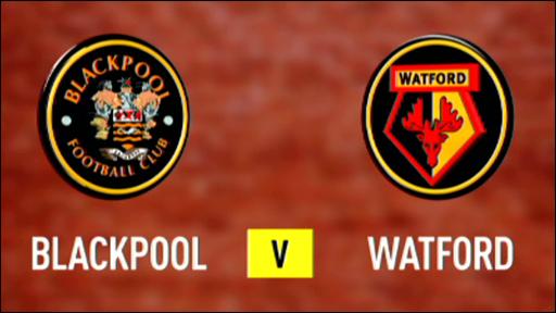 Blackpool 3-2 Watford